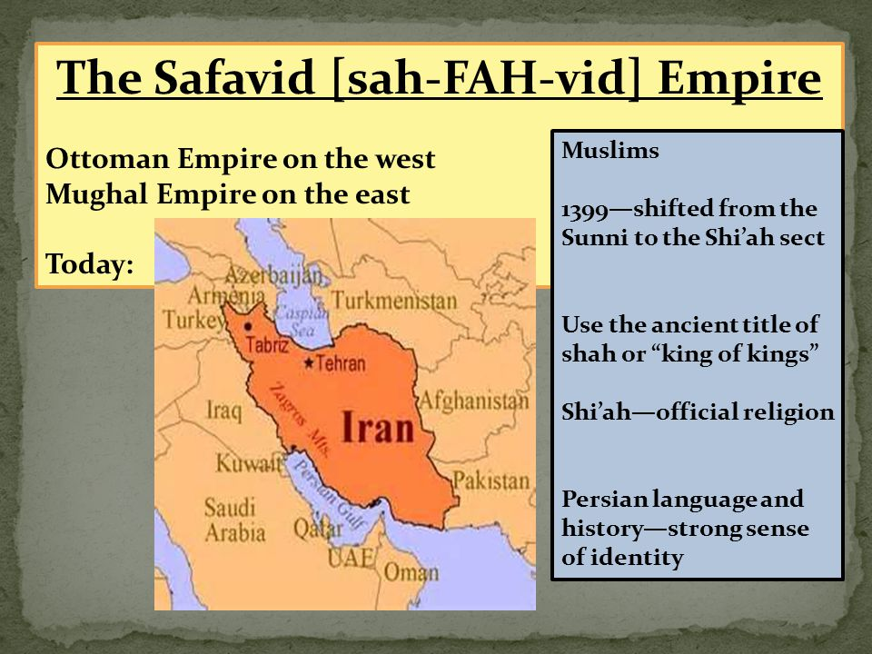 The Safavid [sah-FAH-vid] Empire